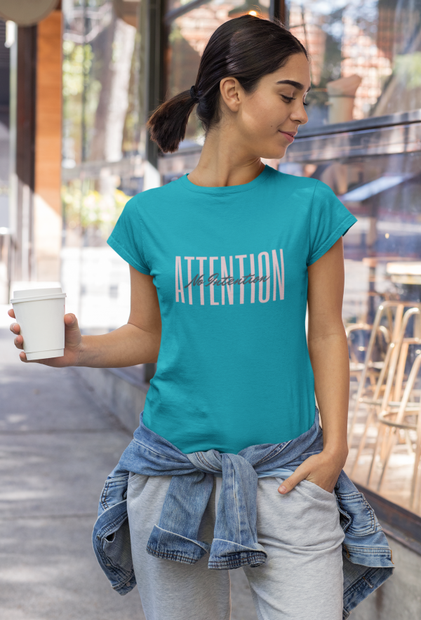 Attention No Intention Bold Women's Favorite Tee Teal